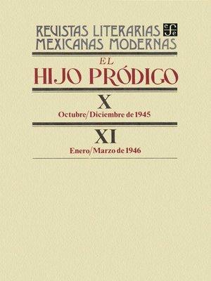 cover image of El hijo pródigo X, octubre-diciembre de 1945--XI, enero-marzo de 1946
