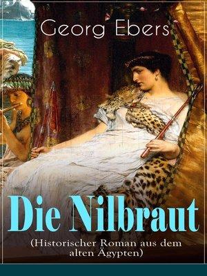 cover image of Die Nilbraut (Historischer Roman aus dem alten Ägypten)