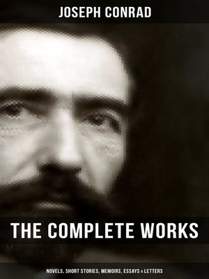 cover image of THE COMPLETE WORKS OF JOSEPH CONRAD – Novels, Short Stories, Memoirs, Essays & Letters