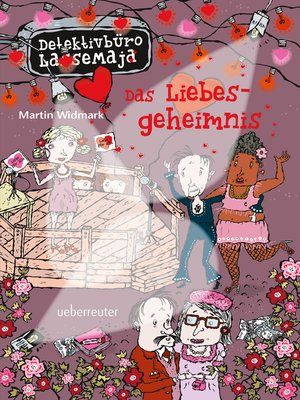 cover image of Detektivbüro LasseMaja--Das Liebesgeheimnis (Bd. 15)