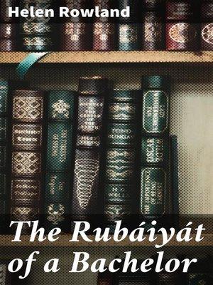 cover image of The Rubáiyát of a Bachelor