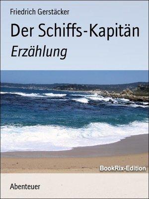cover image of Der Schiffs-Kapitän