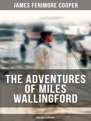 cover image of THE ADVENTURES OF MILES WALLINGFORD (Sea Tale Classics)