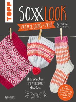 cover image of SoxxLook Mützen, Loops und mehr by Stine & Stitch