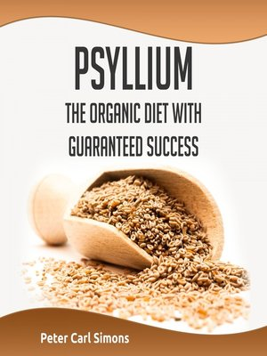 cover image of Psyllium--The Organic Diet with Guaranteed Success