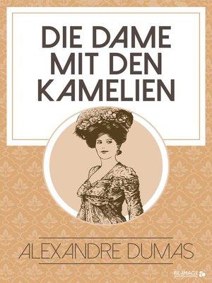 cover image of Die Dame mit den Kamelien