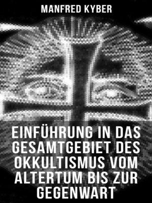 cover image of Einführung in das Gesamtgebiet des Okkultismus vom Altertum bis zur Gegenwart