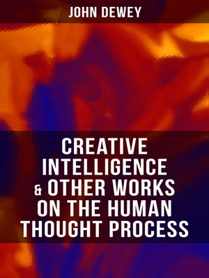 cover image of CREATIVE INTELLIGENCE & Other Works on the Human Thought Process