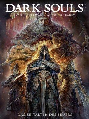 cover image of Dark Souls- Das Zeitalter des Feuers, Band 4