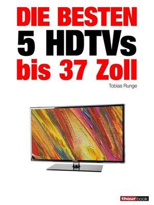 cover image of Die besten 5 HDTVs bis 37 Zoll