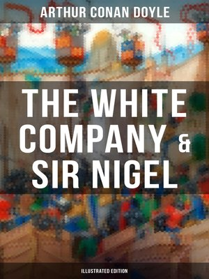 cover image of The White Company & Sir Nigel (Illustrated Edition)