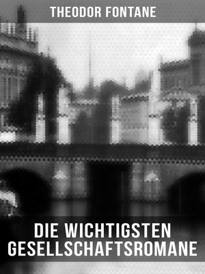 cover image of Die wichtigsten Gesellschaftsromane von Theodor Fontane