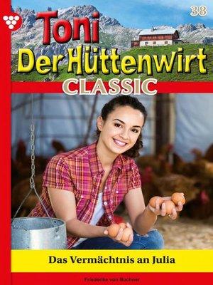 cover image of Toni der Hüttenwirt Classic 38 – Heimatroman