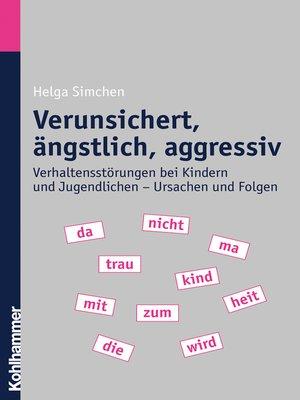 cover image of Verunsichert, ängstlich, aggressiv
