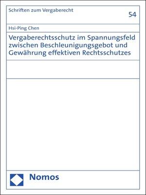 cover image of Vergaberechtsschutz im Spannungsfeld zwischen Beschleunigungsgebot und Gewährung effektiven Rechtsschutzes