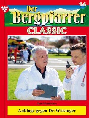 cover image of Der Bergpfarrer Classic 14 – Heimatroman