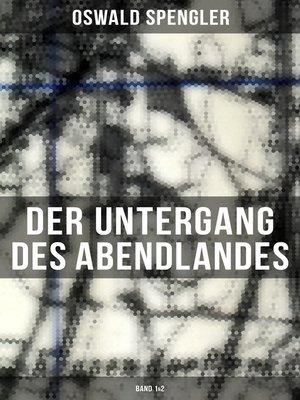 cover image of Der Untergang des Abendlandes (Band 1&2)