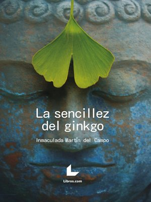 cover image of La sencillez del ginkgo