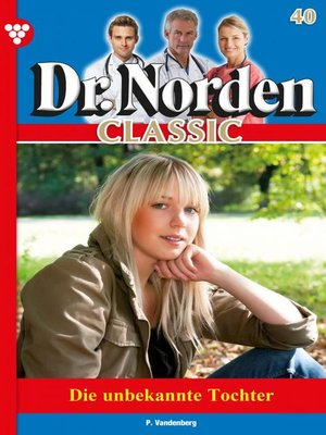 cover image of Dr. Norden Classic 40 – Arztroman