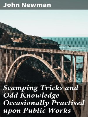 cover image of Scamping Tricks and Odd Knowledge Occasionally Practised upon Public Works