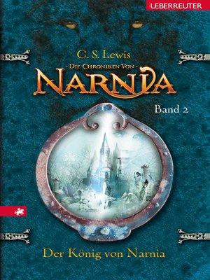 cover image of Die Chroniken von Narnia--Der König von Narnia (Bd. 2)