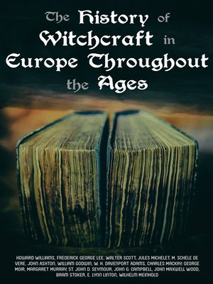 cover image of The History of Witchcraft in Europe Throughout the Ages