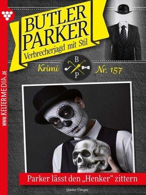 cover image of Butler Parker 157 – Kriminalroman