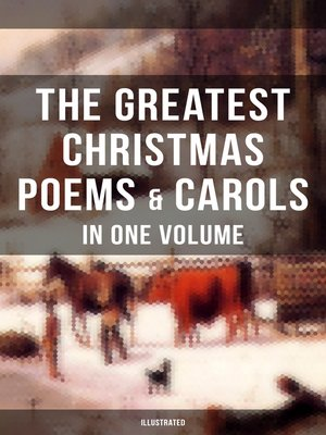 cover image of The Greatest Christmas Poems & Carols in One Volume (Illustrated)