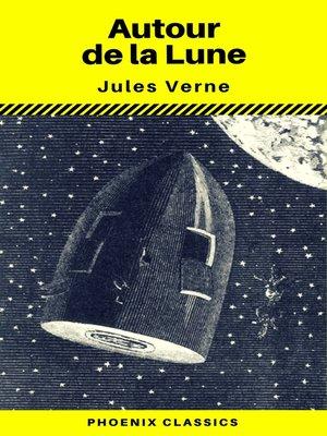 cover image of Autour de la Lune (Phoenix Classics)