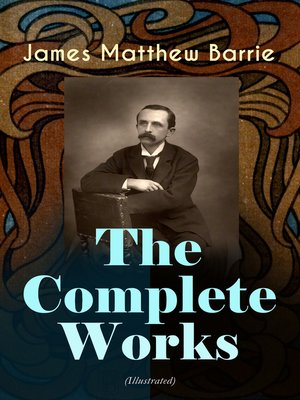 cover image of The Complete Works of J. M. Barrie