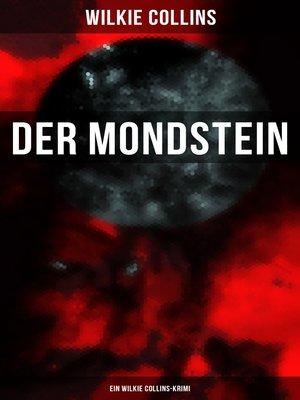 cover image of Der Mondstein (Ein Wilkie Collins-Krimi)