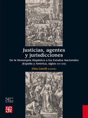 cover image of Justicias, agentes y jurisdicciones