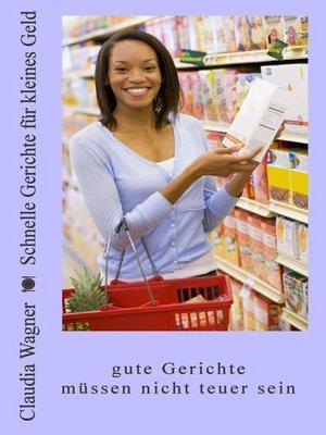 cover image of Schnelle Gerichte für kleines Geld