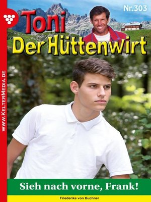cover image of Toni der Hüttenwirt 303 – Heimatroman