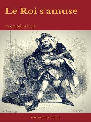 cover image of Le Roi s'amuse (Cronos Classics)