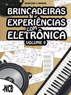 cover image of Brincadeiras e Experiências com Eletrônica--volume 9