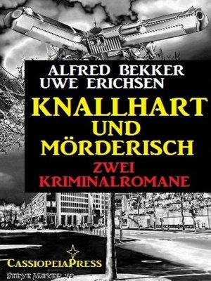 cover image of Knallhart und mörderisch