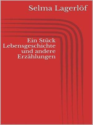 cover image of Ein Stück Lebensgeschichte und andere Erzählungen