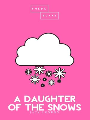 cover image of A Daughter of the Snows / the Pink Classic