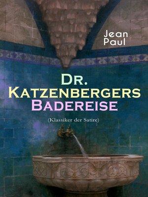 cover image of Dr. Katzenbergers Badereise (Klassiker der Satire)