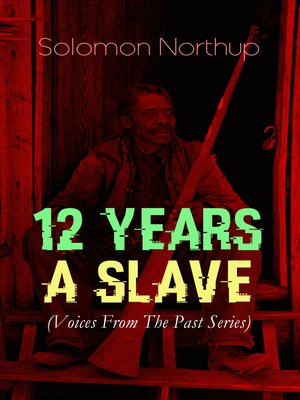 cover image of 12 YEARS a SLAVE (Voices From the Past Series)