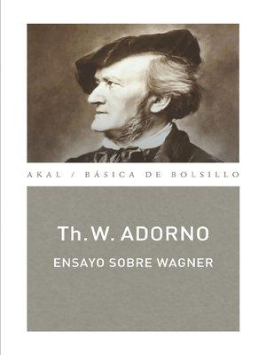 cover image of Ensayo sobre Wagner (Monografías musicales)