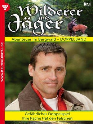 cover image of Wilderer und Jäger 1 – Heimatroman