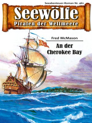 cover image of Seewölfe--Piraten der Weltmeere 461