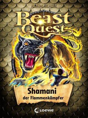 cover image of Beast Quest 56--Shamani, der Flammenkämpfer