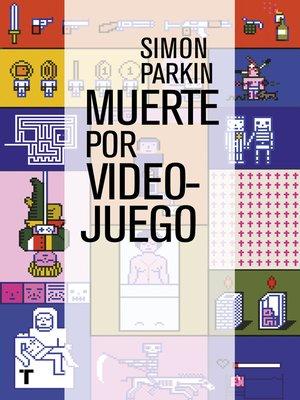 cover image of Muerte por videojuego
