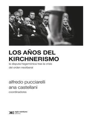 cover image of Los años del kirchnerismo