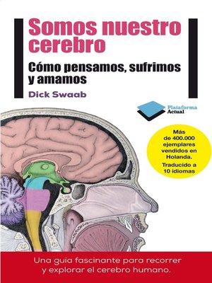 cover image of Somos nuestro cerebro