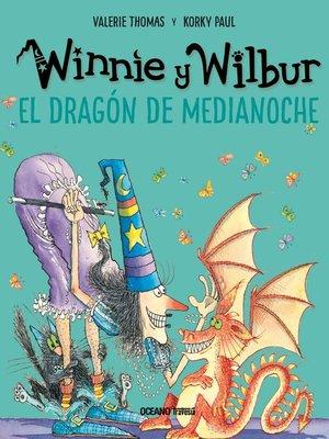 cover image of Winnie y Wilbur. El dragón de medianoche