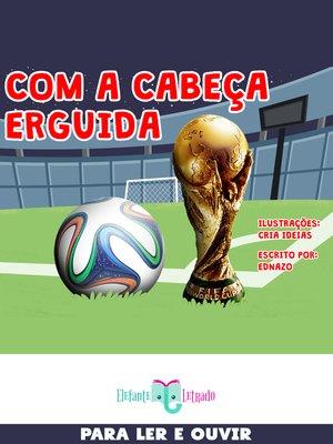 cover image of Com a Cabeça Erguida